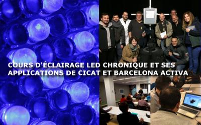 COURS D'ÉCLAIRAGE LED CHRONIQUE ET SES APPLICATIONS DE CICAT ET BARCELONA ACTIVA