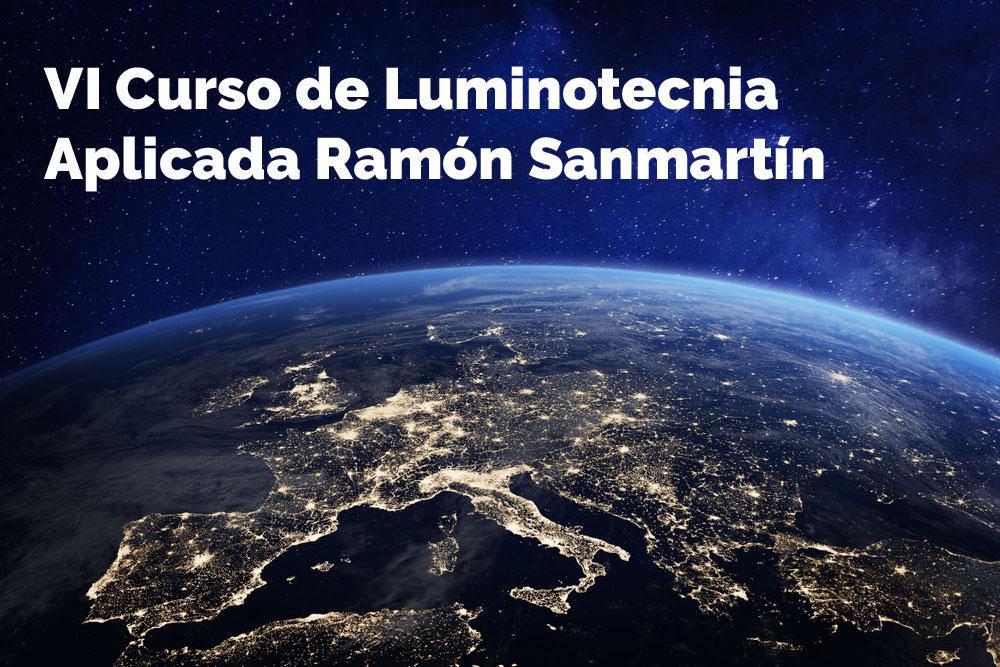 VI Curso de Luminotecnia Aplicada Ramón Sanmartín